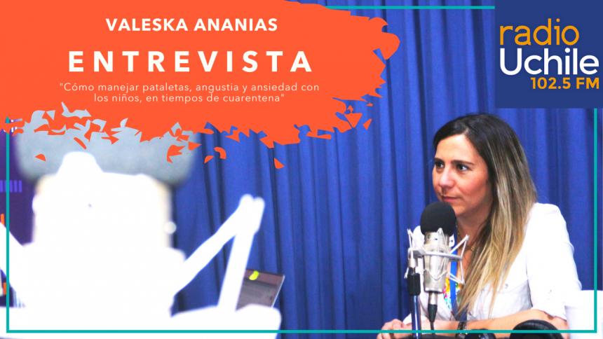 Radio U.de Chile: ¿Cómo debemos manejar pataletas, angustias y ansiedades de nuestros niños de tiempos de cuarentena?